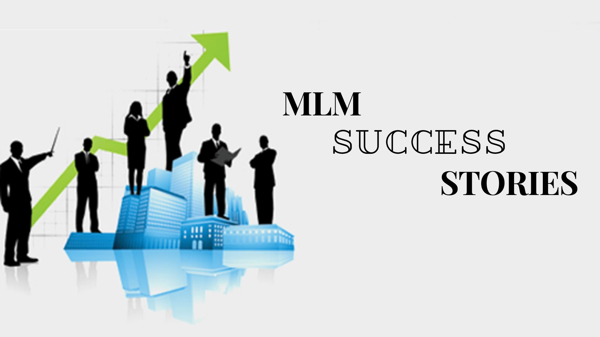 MLM success stories