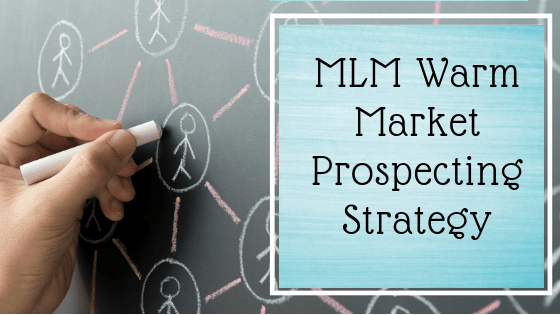 MLM warm prospecting tips