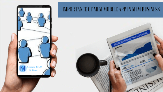 Importance of MLM mobile app in MLM business