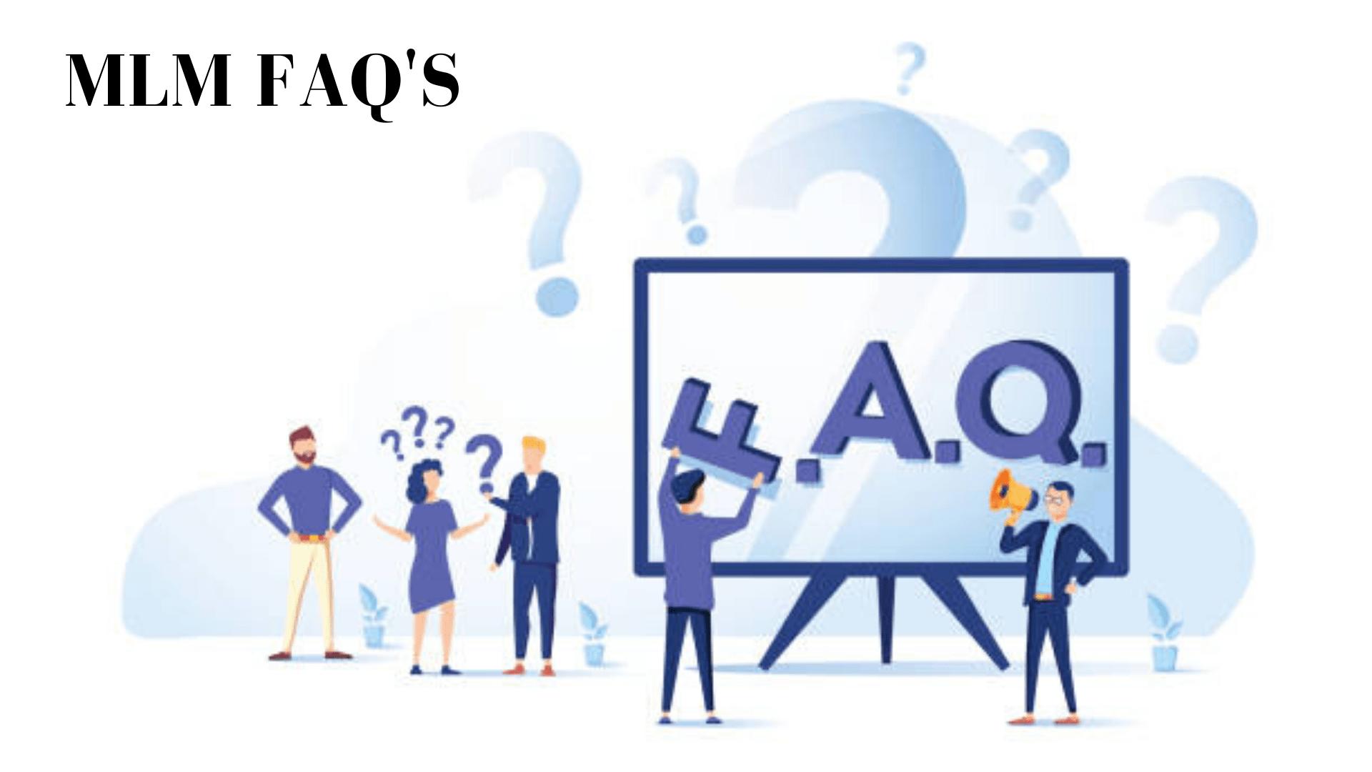 MLM FAQ's