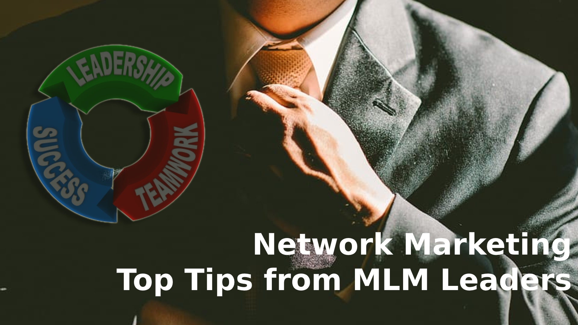 Network Marketing - Top Tips from MLM Leaders